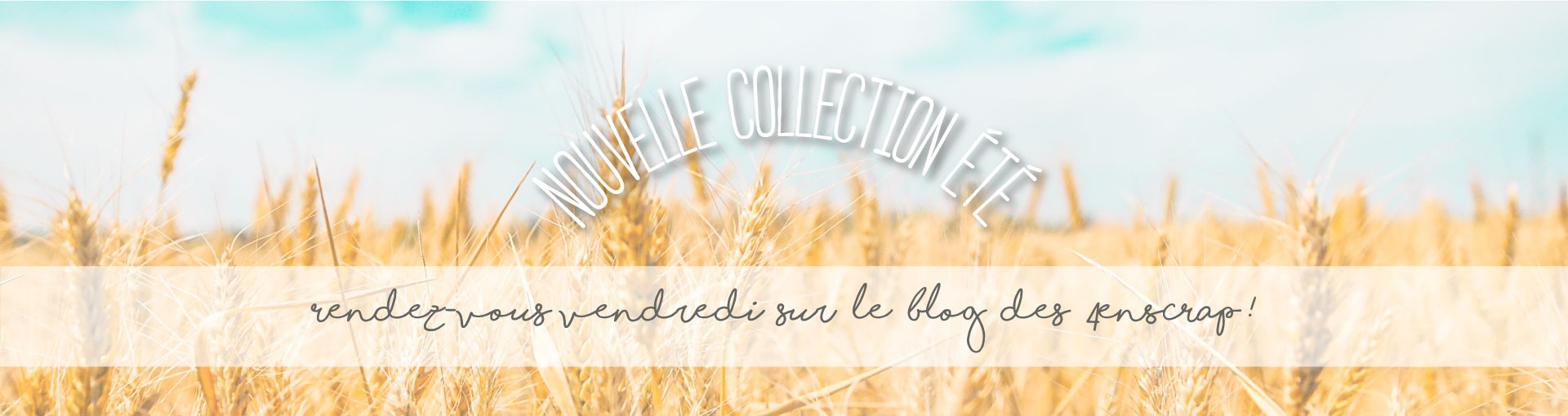 La nouvelle collection arrive!